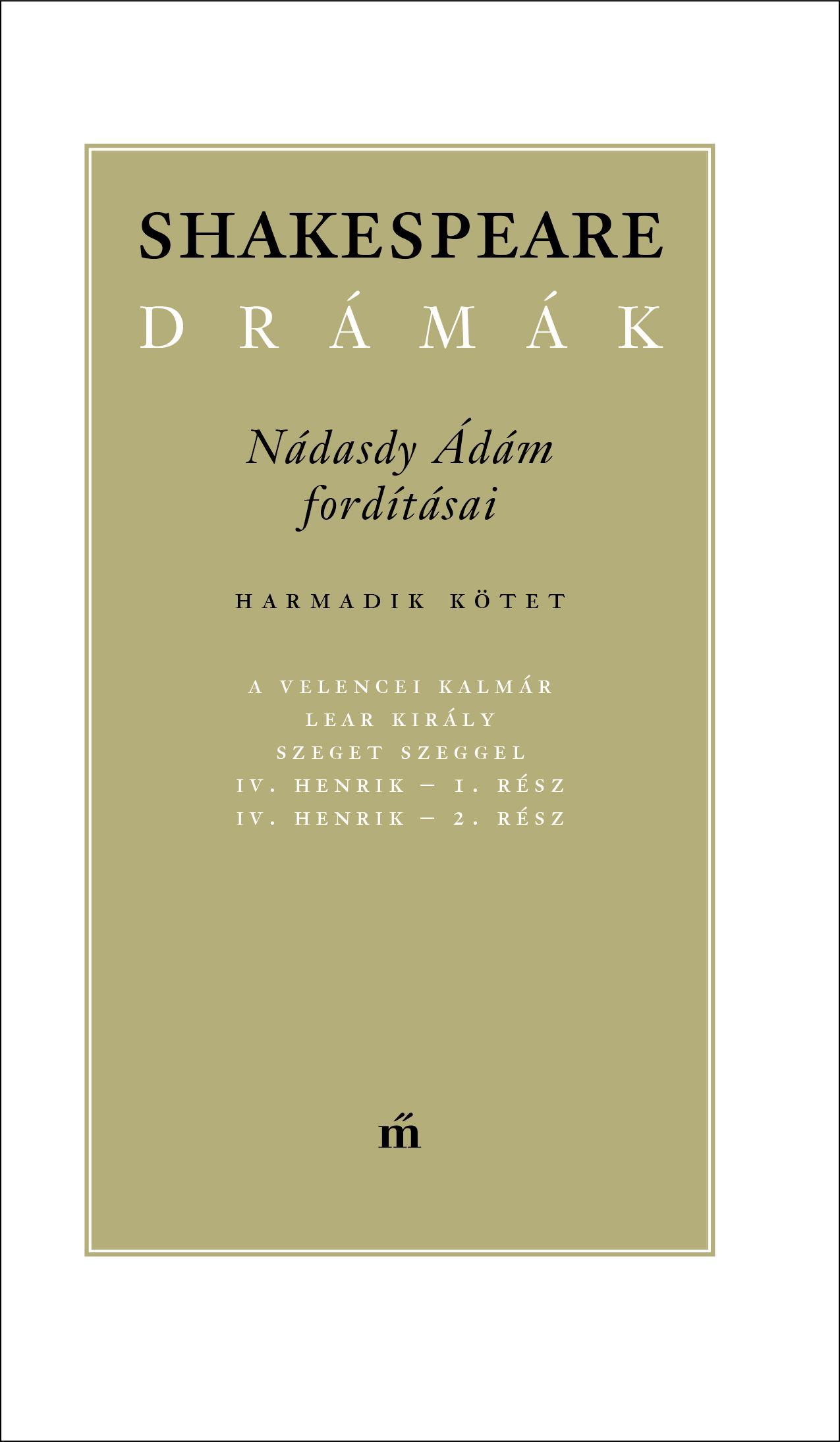 SHAKESPEARE DRÁMÁK III. - NÁDASDY ÁDÁM FORDÍTÁSAI