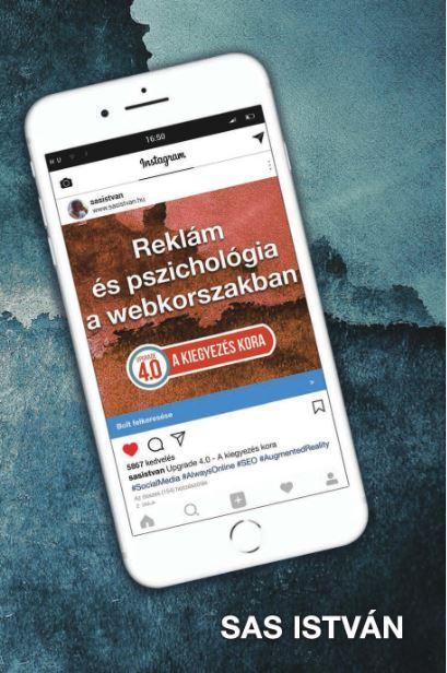 SAS ISTVÁN - REKLÁM ÉS PSZICHOLÓGIA A WEBKORSZAKBAN - 4.0 A KIEGYEZÉS KORA
