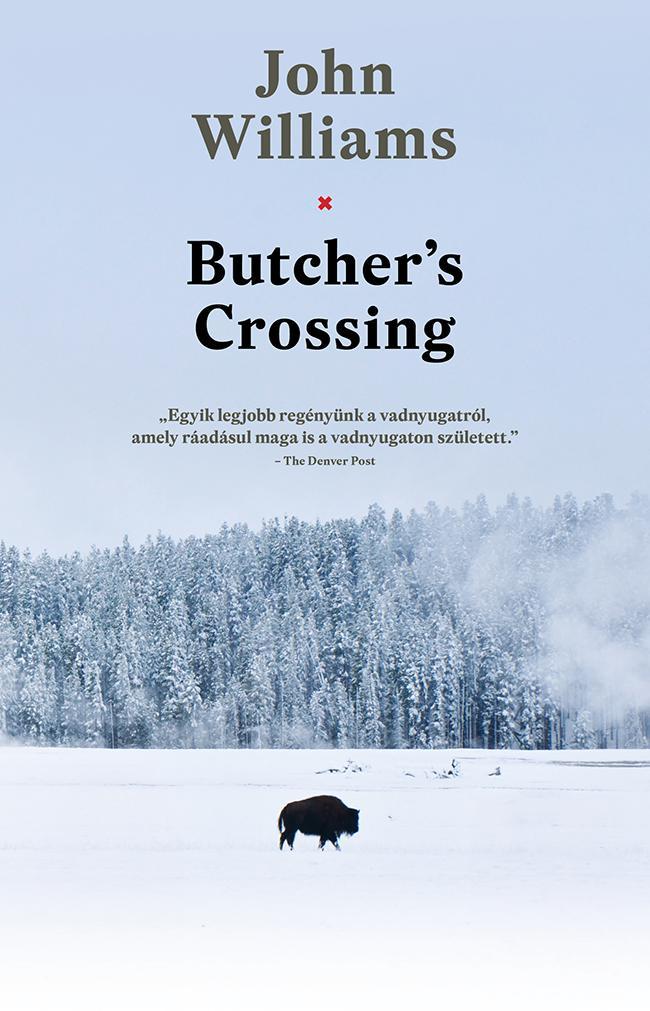 WILLIAMS, JOHN - BUTCHER'S CROSSING - FŰZÖTT