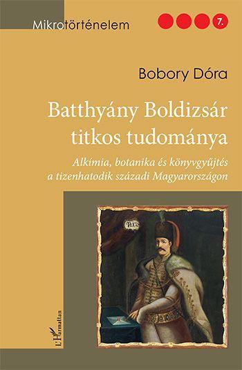 BATTHYÁNY BOLDIZSÁR TITKOS TUDOMÁNYA