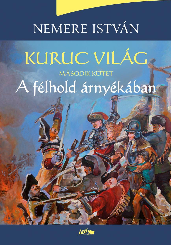 KURUC VILÁG 2. - A FÉLHOLD ÁRNYÉKÁBAN