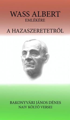 A HAZASZERETETRŐL - WASS ALBERT EMLÉKÉRE