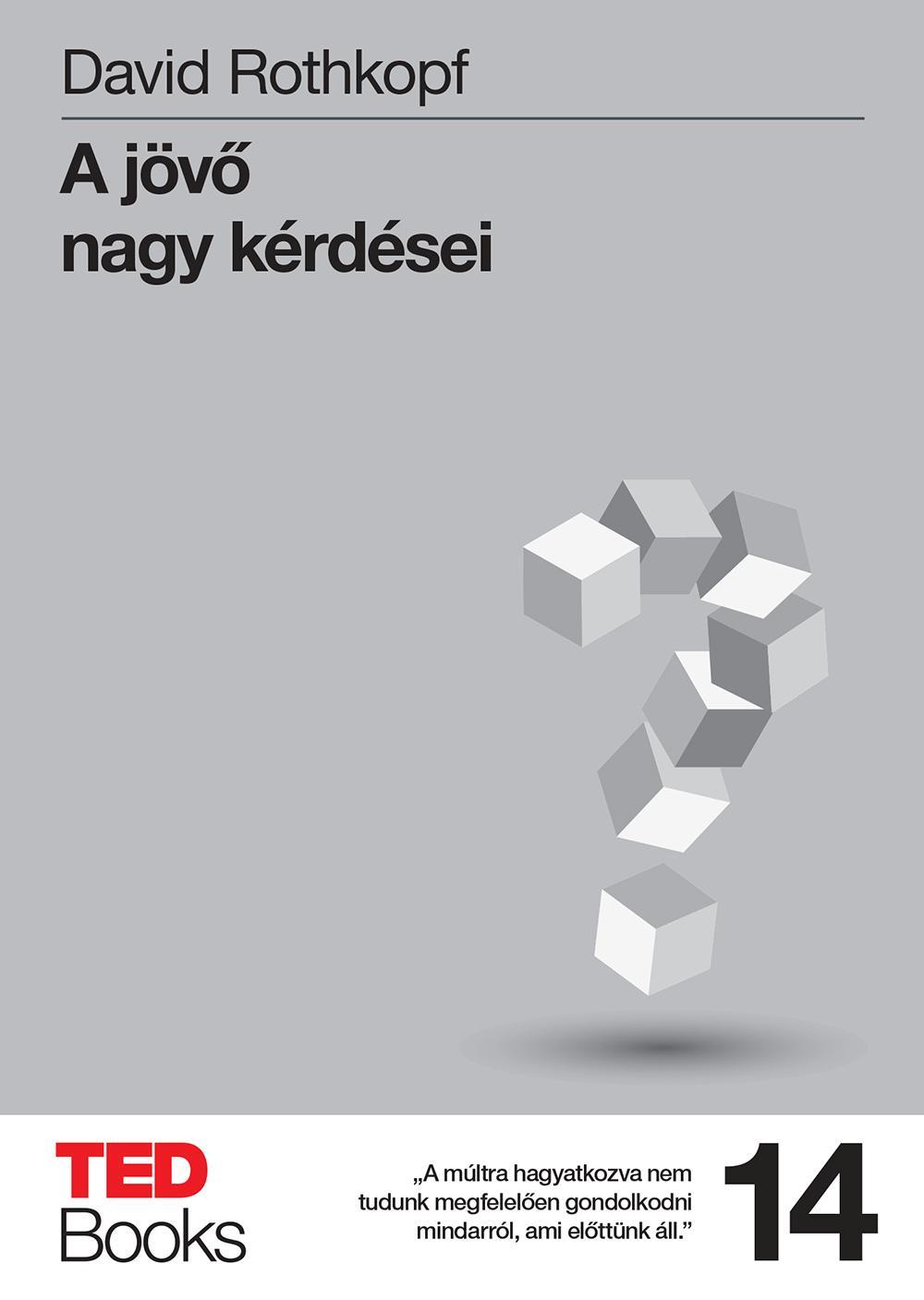 A JÖVŐ NAGY KÉRDÉSEI - TED BOOKS 14.