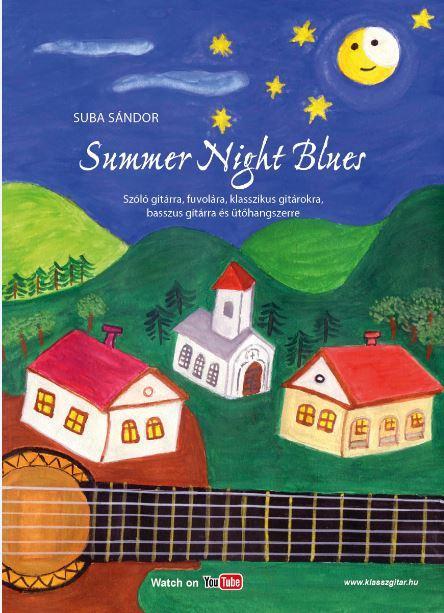 SUMMER NIGHT BLUES - SZÓLÓ GITÁRRA, FUVOLÁRA, KLASSZIKUS GITÁROKRA...