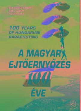 A MAGYAR EJTŐERNYŐZÉS 100 ÉVE
