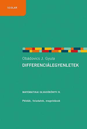OBÁDOVICS J. GYULA - DIFFERENCIÁLEGYENLETEK - MATEMATIKAI OLVASÓKÖNYV IV.
