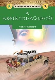 A NOFERTITI-KÜLDETÉS - MINDENTUDÓK KLUBJA 7.
