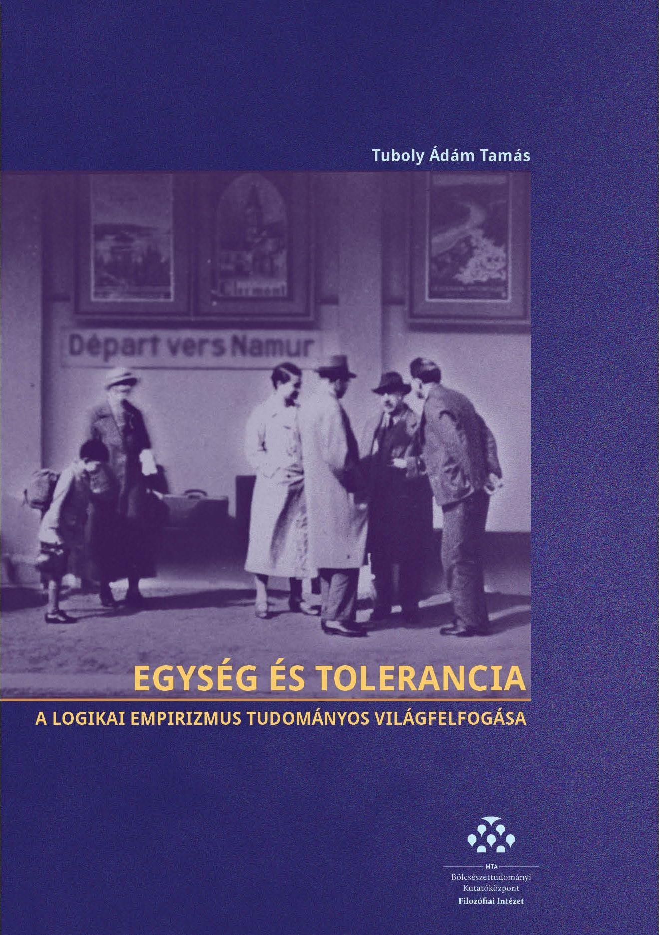 EGYSÉG ÉS TOLERANCIA - A LOGIKAI EMPIRIZMUS TUDOMÁNYOS VILÁGFELFOGÁSA