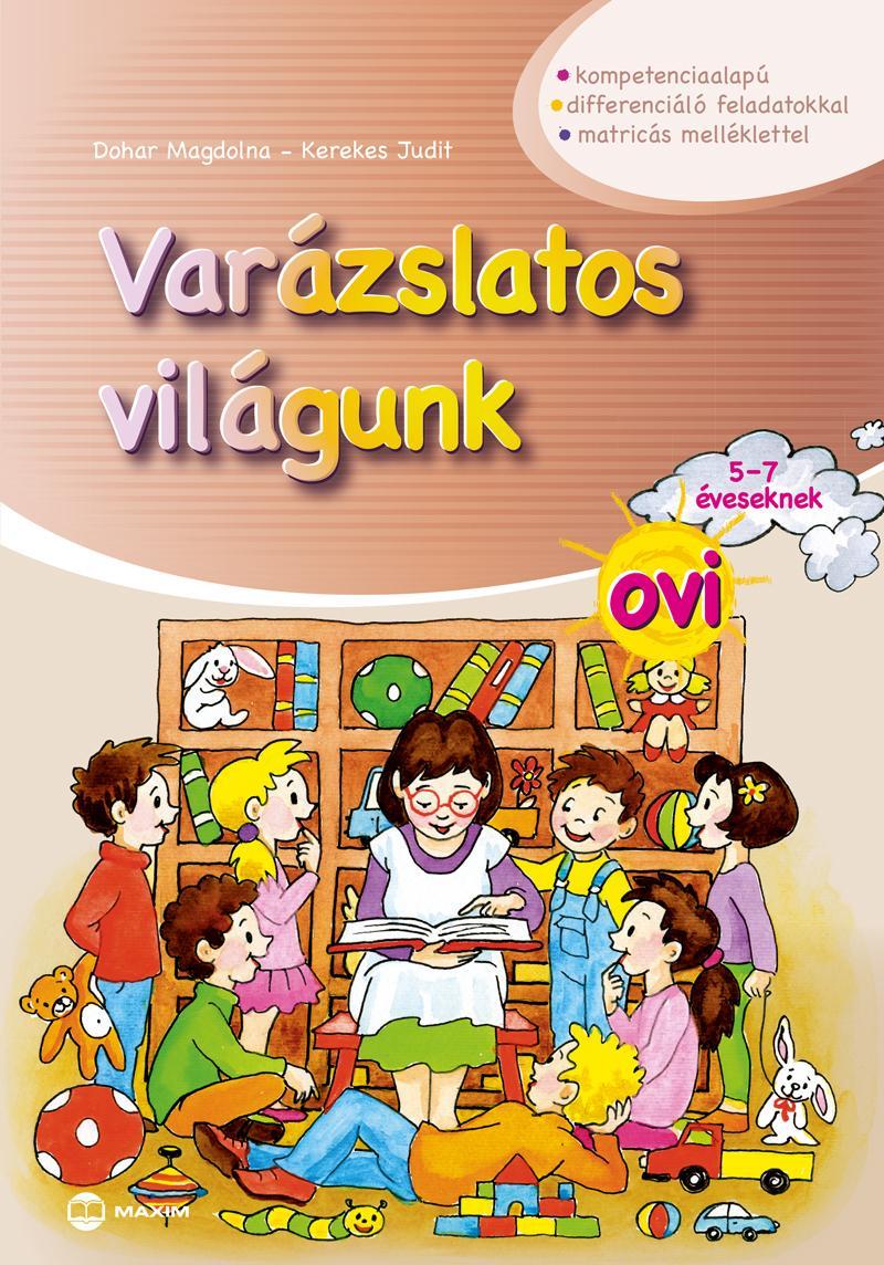 VARÁZSLATOS VILÁGUNK OVI - 5-7 ÉVESEKNEK (MATRICÁS MELLÉKLETTEL)