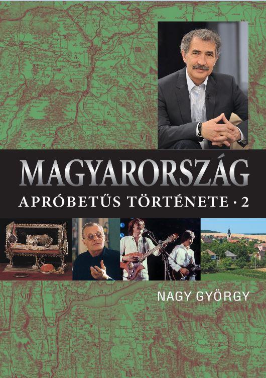 MAGYARORSZÁG APRÓBETÛS TÖRTÉNETE 2. - ÜKH 2018