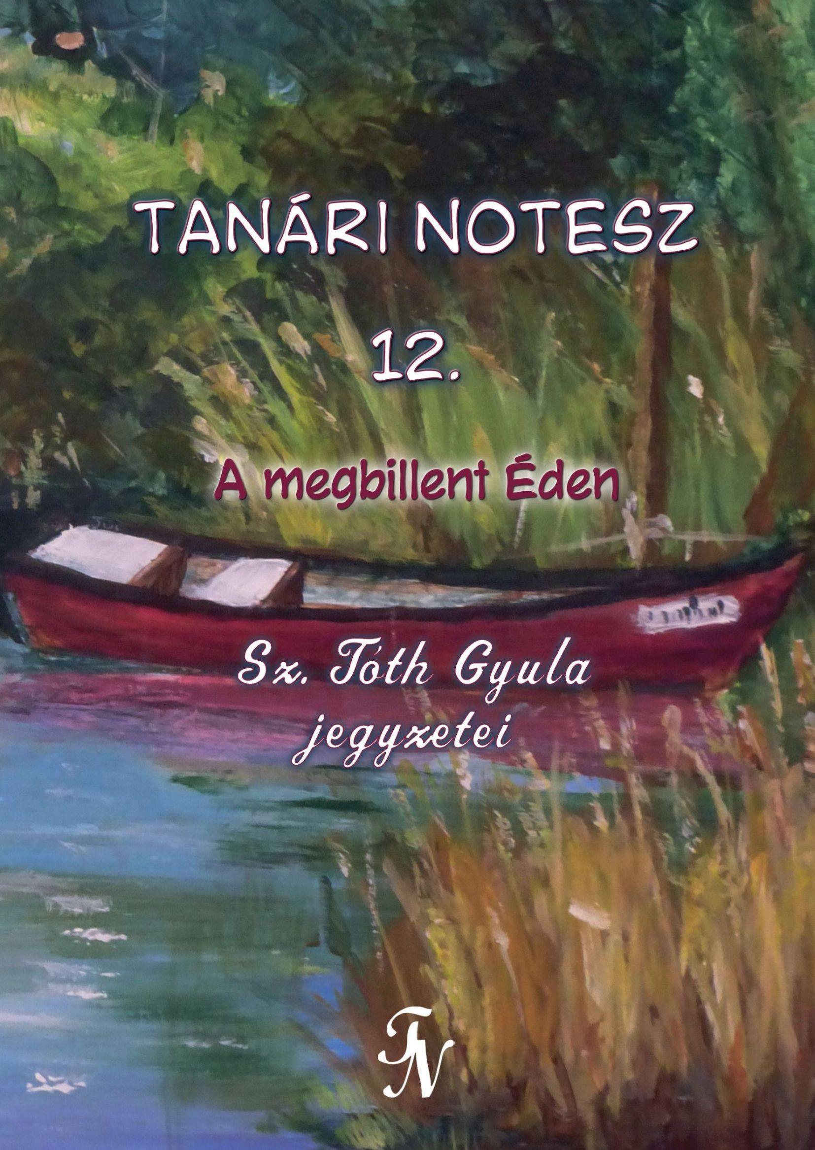 TANÁRI NOTESZ 12. - A MEGBILLENT ÉDEN