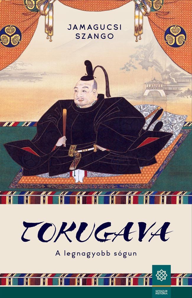 TOKUGAVA - A LEGNAGYOBB SÓGUN