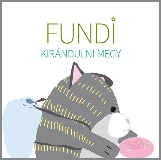 FUNDI KIRÁNDULNI MEGY - ÜKH 2018