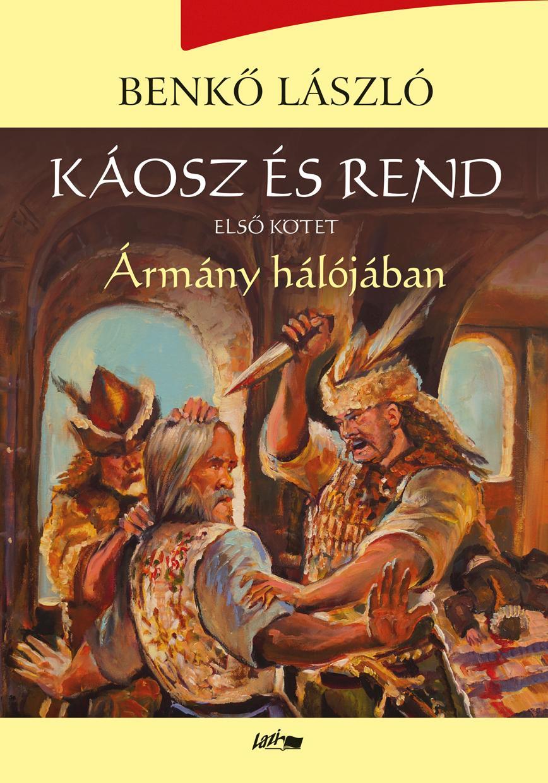 ÁRMÁNY HÁLÓJÁBAN - KÁOSZ ÉS REND I.