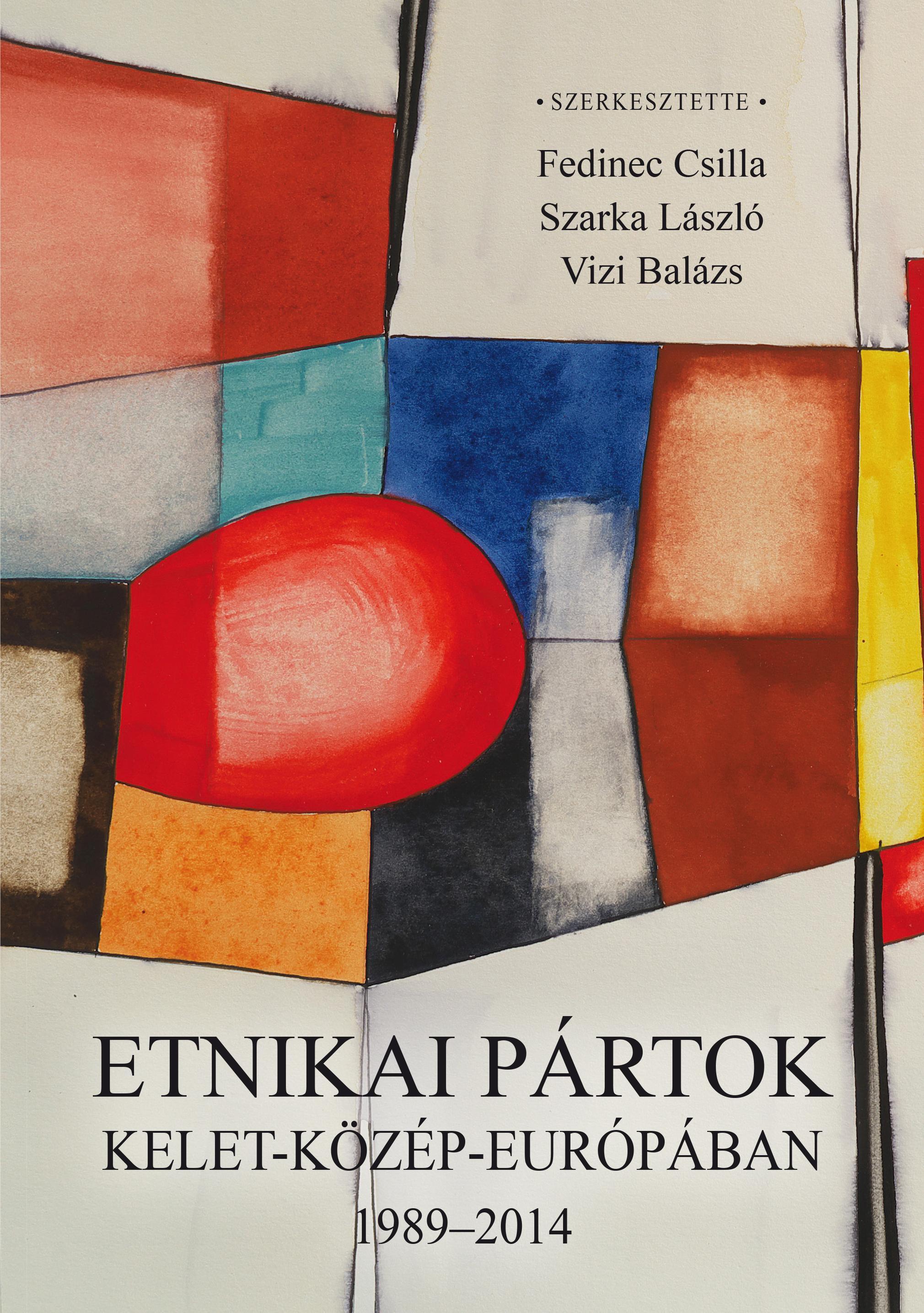 ETNIKAI PÁRTOK KELET-KÖZÉP-EURÓPÁBAN 1989-2014 - ÜKH 2018