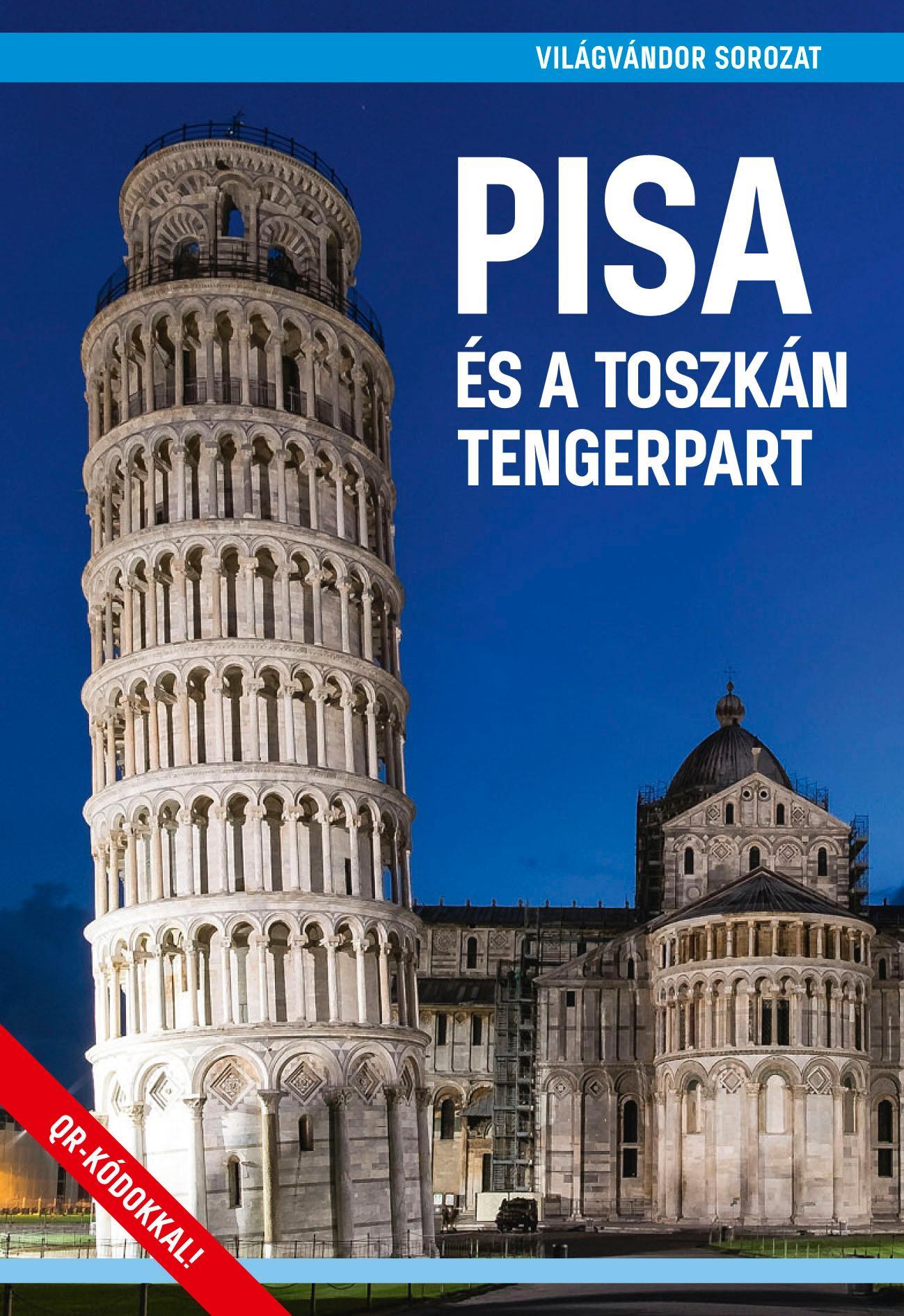 PISA ÉS A TOSZKÁN TENGERPART - VILÁGVÁNDOR SOROZAT