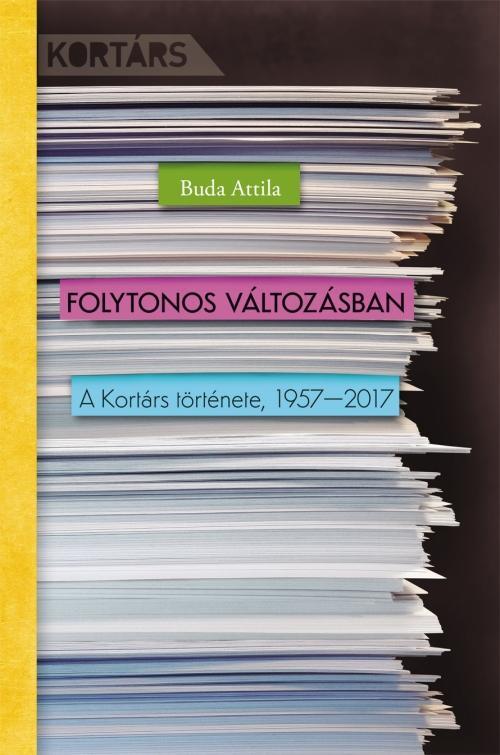 FOLYTONOS VÁLTOZÁSBAN - A KORTÁRS TÖRTÉNETE, 1957-2017