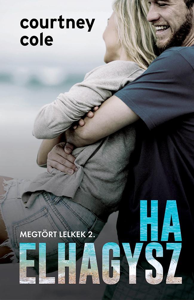 HA ELHAGYSZ - MEGTÖRT LELKEK 2.