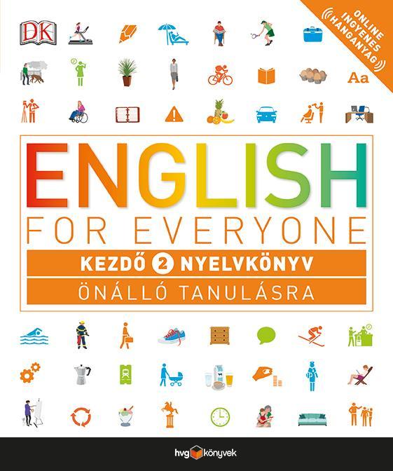 ENGLISH FOR EVERYONE - KEZDÕ 2. NYELVKÖNYV ÖNÁLLÓ TANULÁSRA
