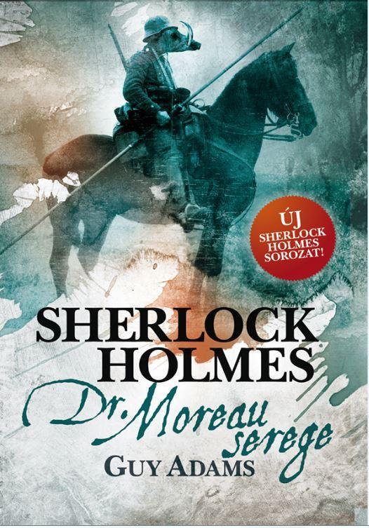 SHERLOCK HOLMES - DR. MOREAU SEREGE - FÛZÖTT