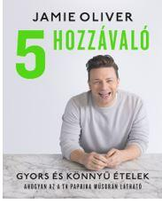 5 HOZZÁVALÓ - GYORS ÉS KÖNNYÛ ÉTELEK