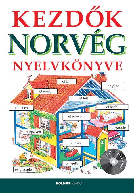 KEZDÕK NORVÉG NYELVKÖNYVE (CD MELLÉKLETTEL)