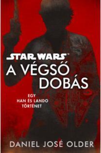 STAR WARS: A VÉGSÕ DOBÁS - EGY HAN ÉS LANDO TÖRTÉNET