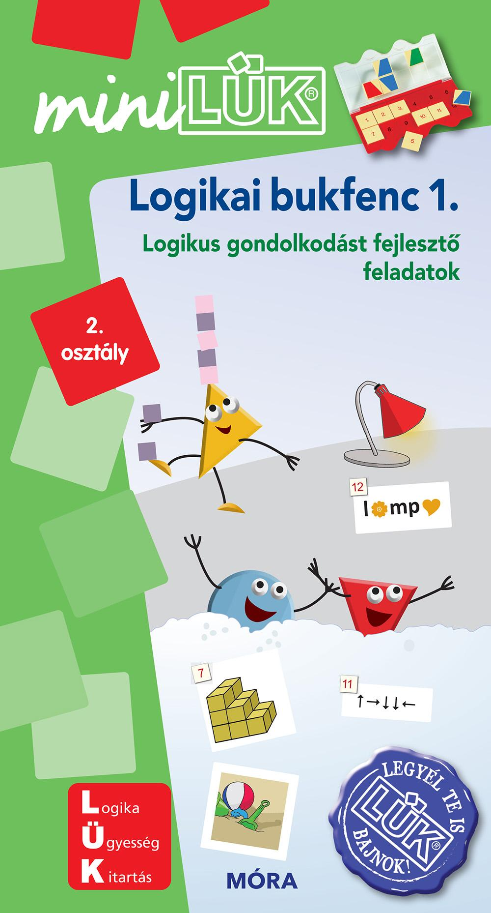 LOGIKAI BUKFENC 1. - LOGIKUS GONDOLKODÁST FEJLESZTÕ FELADATOK - MINILÜK