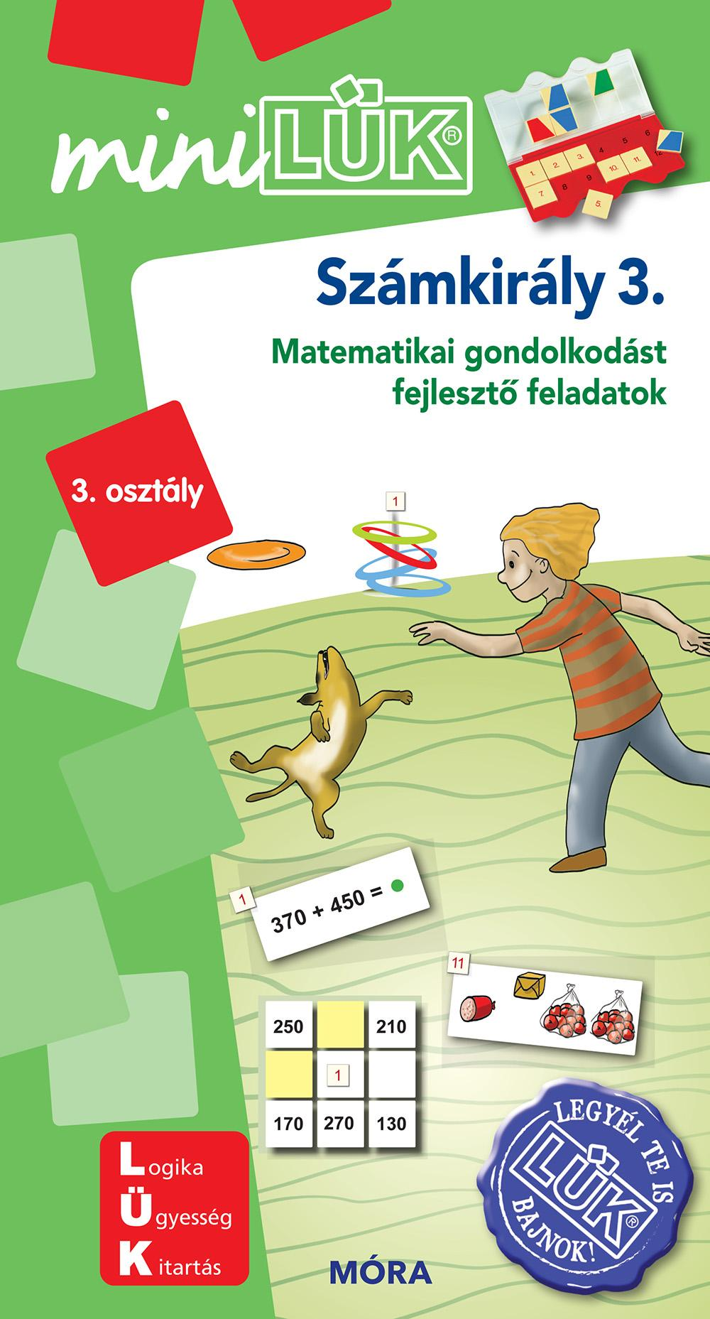 SZÁMKIRÁLY 3. - MATEMATIKAI GONDOLKODÁST FEJLESZTÕ FELADATOK 3. OSZT. - MINILÜK