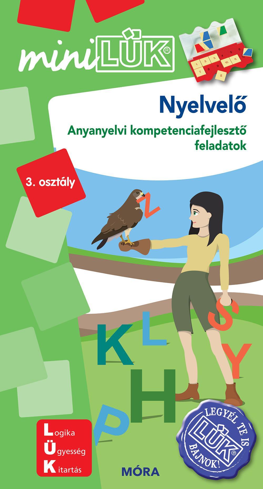 NYELVELÕ - ANYANYELVI KOMPETENCIAFEJLESZTÕ FELADATOK 3. OSZT. - MINILÜK