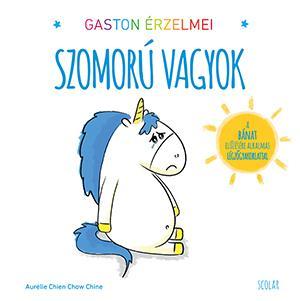 SZOMORÚ VAGYOK - GASTON ÉRZELMEI