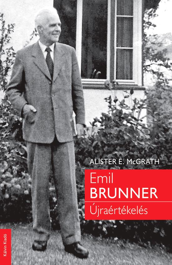 EMIL BRUNNER - ÚJRAÉRTÉKELÉS