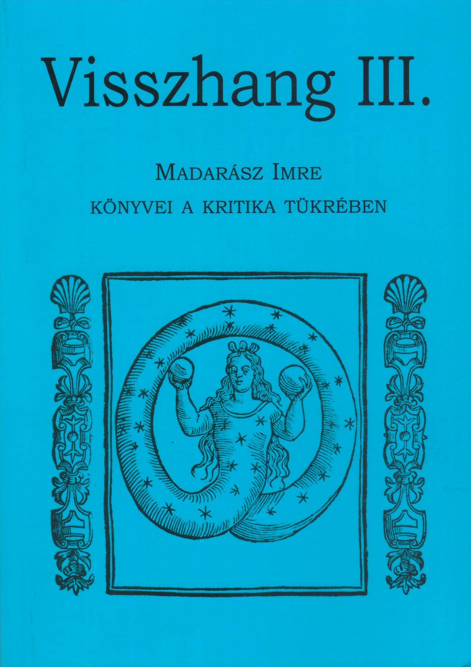 VISSZHANG III. MADARÁSZ IMRE KÖNYVEI A KRITIKA TÜKRÉBEN