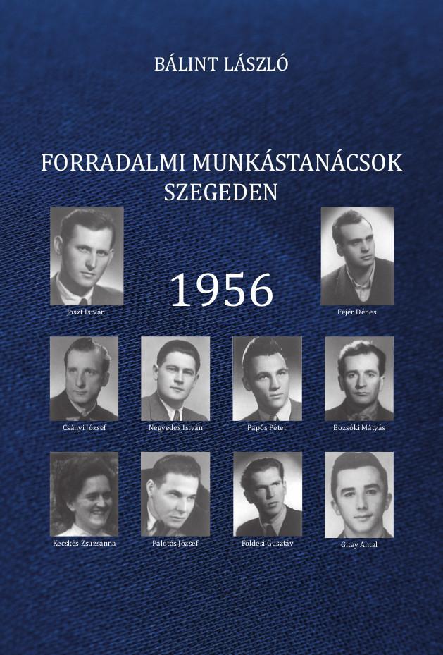 FORRADALMI MUNKÁSTANÁCSOK SZEGEDEN- 1956
