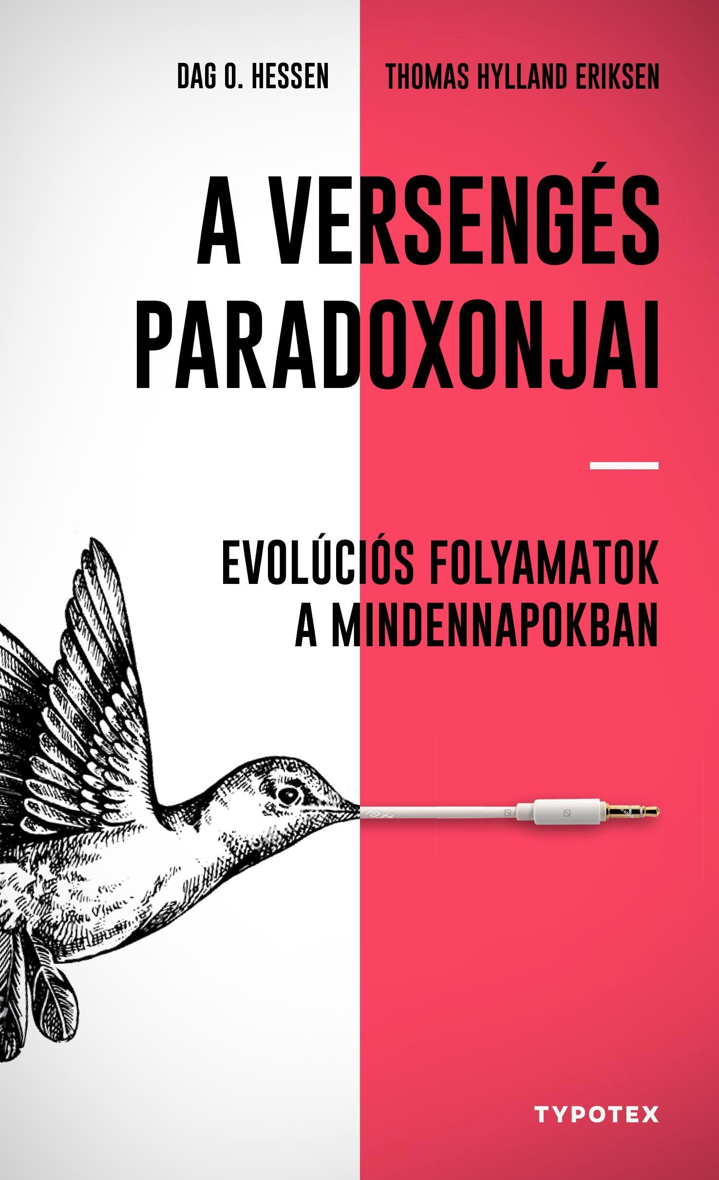 A VERSENGÉS PARADOXONJAI - EVOLÚCIÓS FOLYAMATOK A MINDENNAPOKBAN