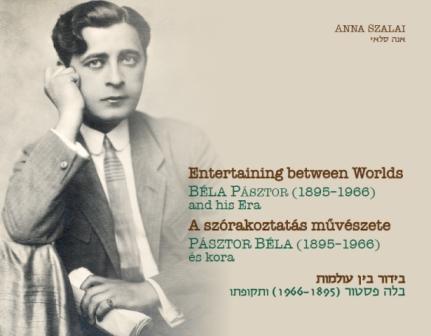 A SZÓRAKOZTATÁS MÛVÉSZETE - PÁSZTOR BÉLA (1895-1966) ÉS KORA - MAGYAR-ANGOL-HÉ
