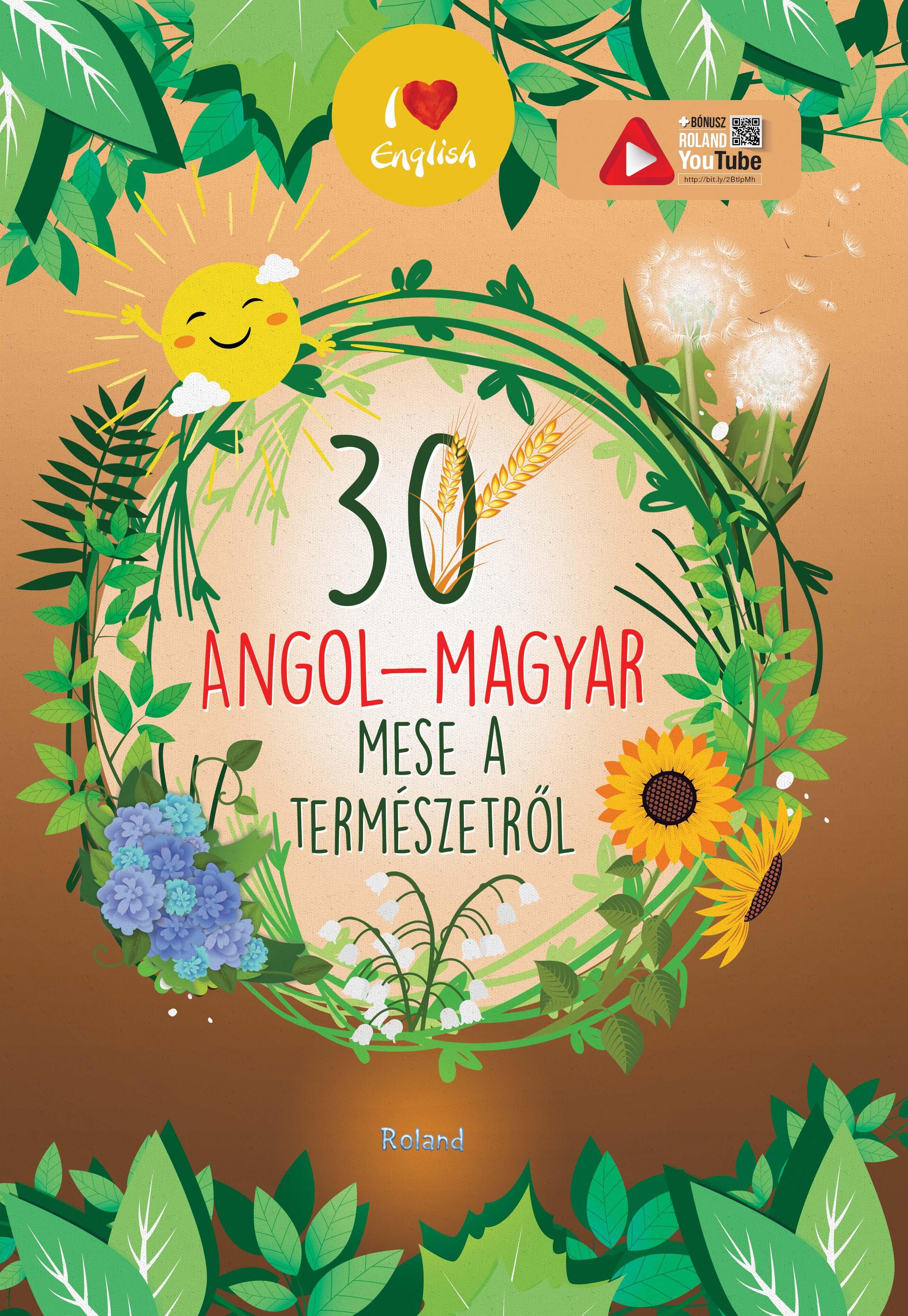 30 ANGOL-MAGYAR MESE A TERMÉSZETRÕL