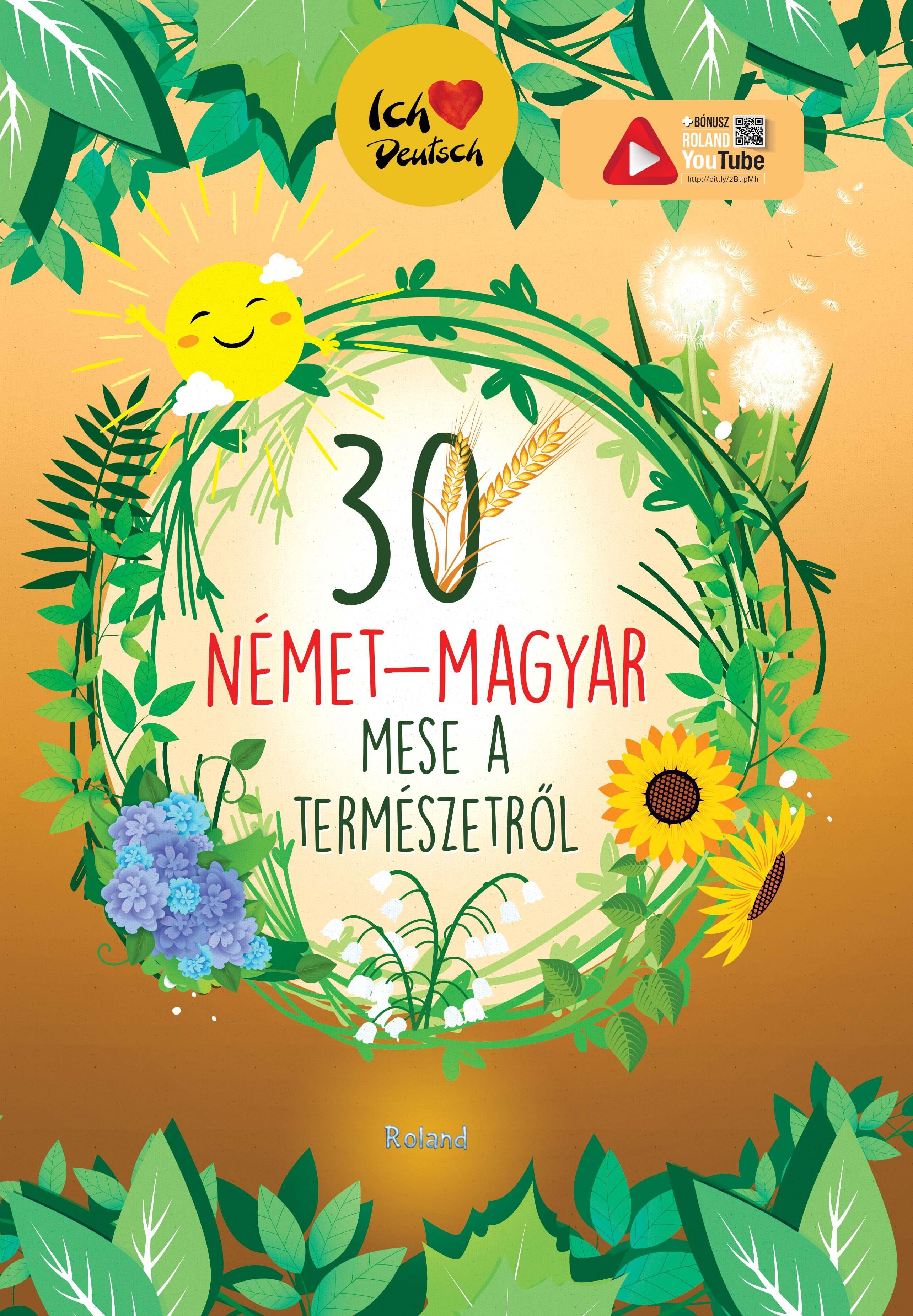 30 NÉMET-MAGYAR MESE A TERMÉSZETRÕL
