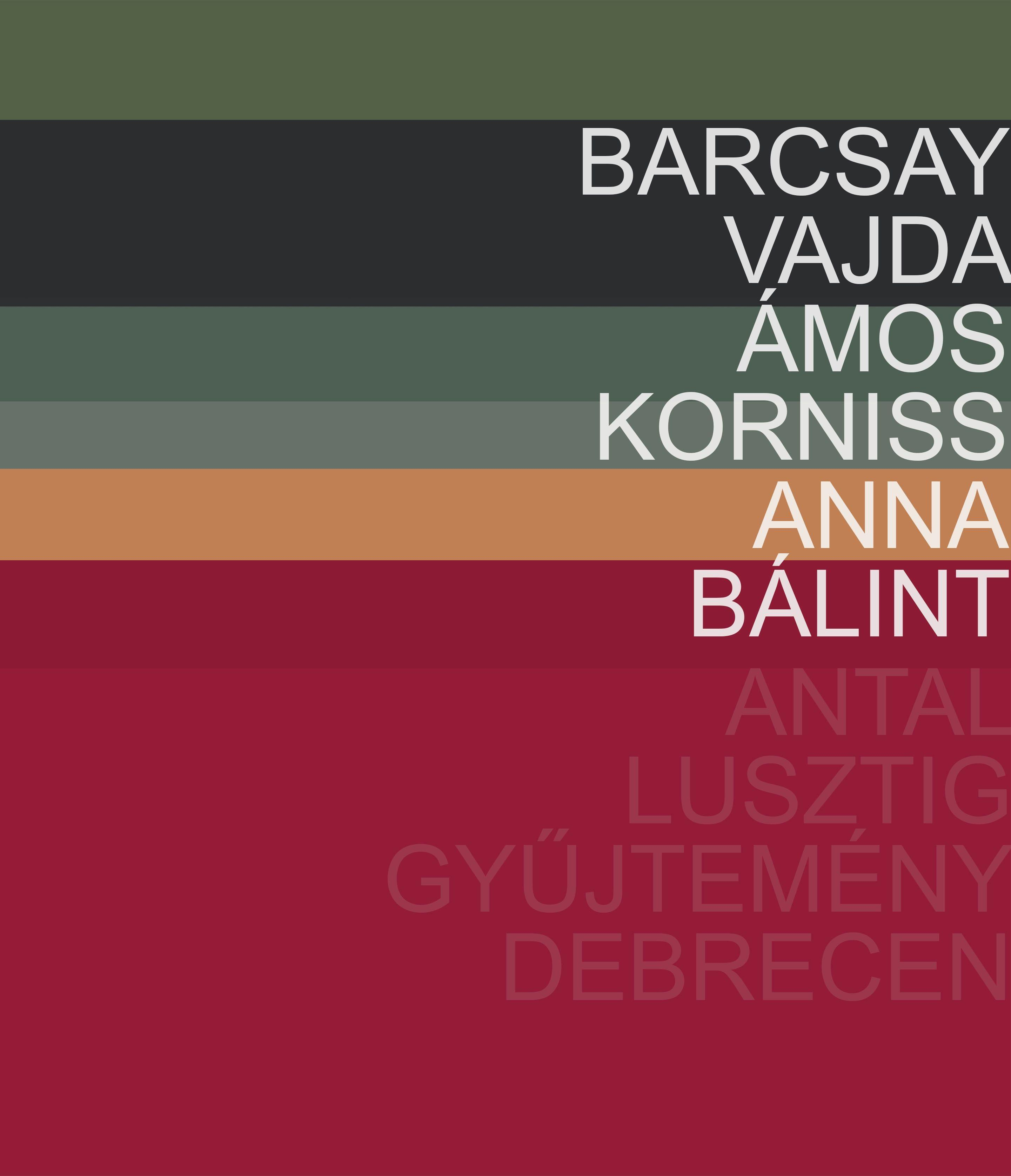 ANTAL-LUSZTIG GYÛJTEMÉNY 1. - BARCSAY, VAJDA, ÁMOS, KORNISS, ANNA, BÁLINT
