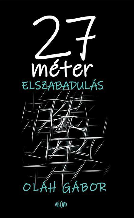 27 MÉTER - ELSZABADULÁS