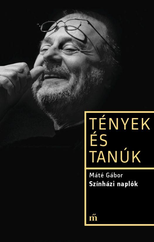 Máté Gábor: Színházi naplók