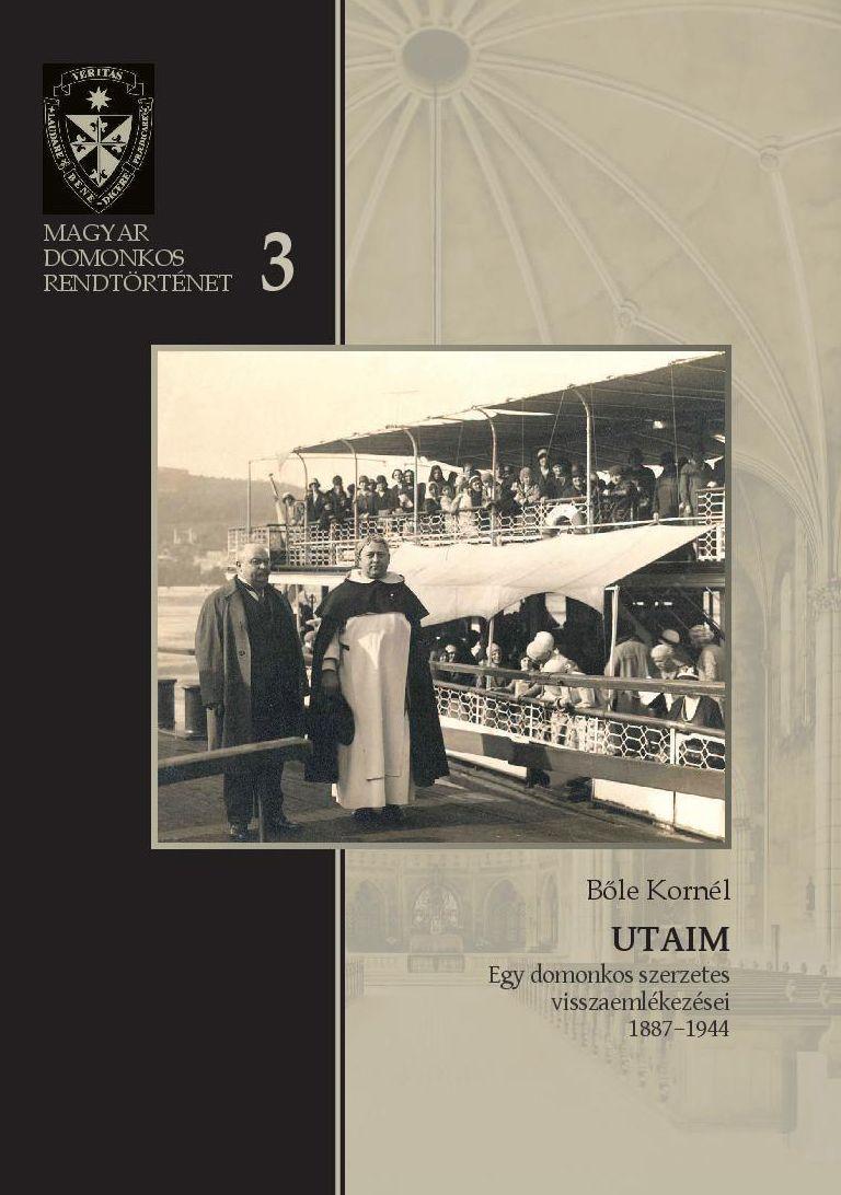 UTAIM - EGY DOMONKOS SZERZETES VISSZAEMLÉKEZÉSEI, 1887-1944
