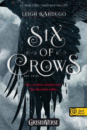 SIX OF CROWS - HAT VARJÚ - HAT VARJÚ 1. SÖ.