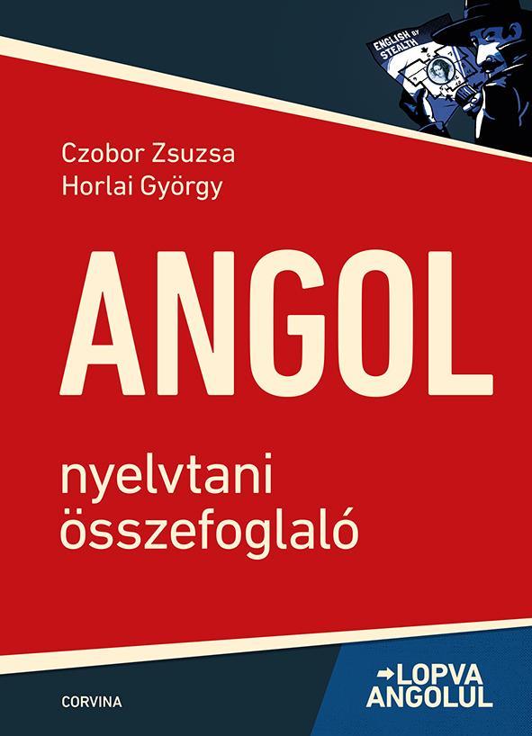 ANGOL NYELVTANI ÖSSZEFOGLALÓ - LOPVA ANGOLUL ( 6. KIADÁS)
