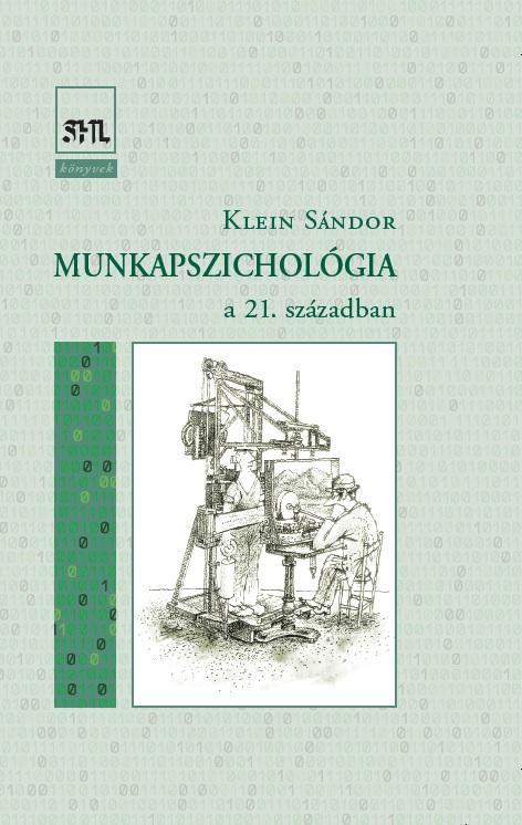 MUNKAPSZICHOLÓGIA - A 21. SZÁZADBAN