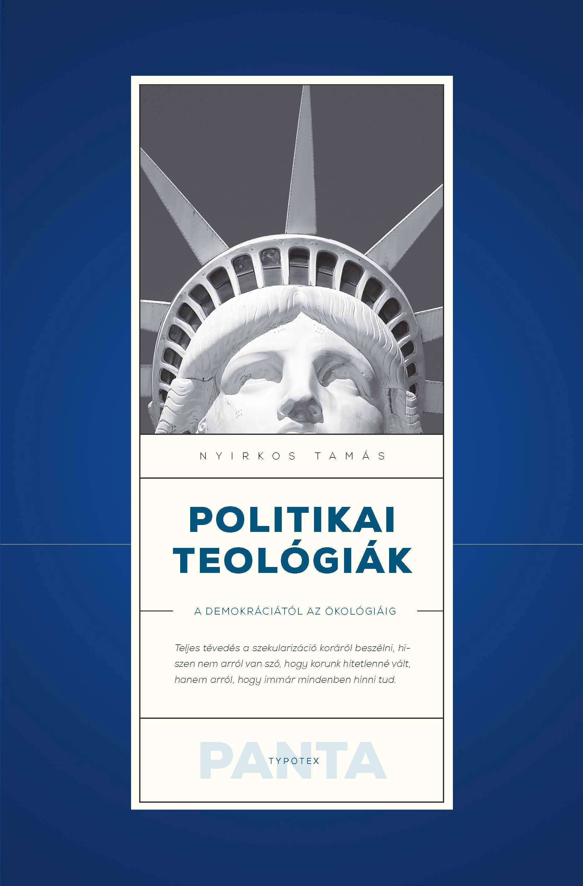 POLITIKAI TEOLÓGIÁK - A DEMOKRÁCIÁTÓL AZ ÖKOLÓGIÁIG
