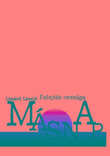 FELEJTÉS ORSZÁGA - MÁSNAP