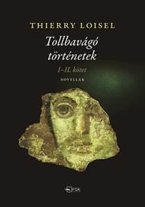 TOLLBAVÁGÓ TÖRTÉNETEK I-II. KÖTET