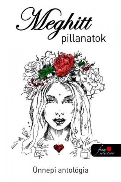MEGHITT PILLANATOK - ÜNNEPI ANTOLÓGIA