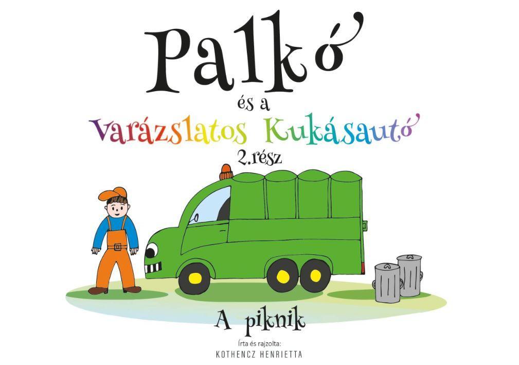 PALKÓ ÉS A VARÁZSLATOS KUKÁSAUTÓ 2. RÉSZ - A PIKNIK